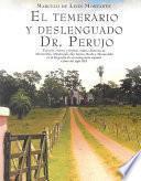 libro El Temerario Y Deslenguado Dr. Perujo