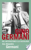 libro Gino Germani. Del Antifascismo A La Sociología