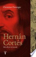libro Hernán Cortés. Más Allá De La Leyenda