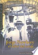 libro Jorge Newbery, El Señor Del Coraje