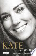 libro Kate. La Biografía De Una Princesa