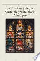 libro La Autobiografía De Santa Margarita María Alacoque