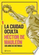 libro La Ciudad Oculta. Volumen 1