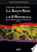 libro La Santa Sede Y La Ii República. De La Conciliación Al Conflicto (1931)