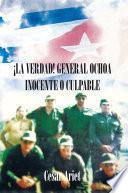 libro ¡la Verdad! General Ochoa Inocente O Culpable