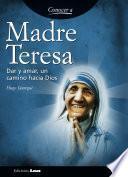 libro Madre Teresa. Dar Y Amar, Un Camino Hacia Dios.
