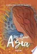 libro Me Llamo Asia