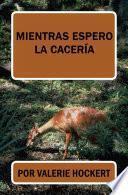 libro Mientras Espero La Cacería