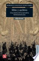libro Mito Y Archivo. Una Teoría De La Narrativa Latinoamericana