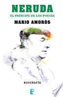 libro Neruda.el Príncipe De Los Poetas
