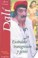 libro Salvador Dalí, Escándalo, Transgresión Y Genio
