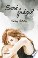 libro Seré Frágil