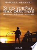 libro Si Los Sueñas, Haz Que Pase
