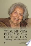 libro Toda Mi Vida Dedicada A La Educación Chilena Y Latinoamericana