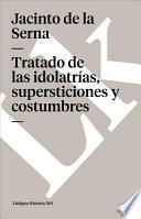 libro Tratado De Las Idolatrías, Supersticiones Y Costumbres