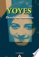 libro Yoyes, Desde Su Ventana