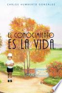libro El Conocimiento Es La Vida