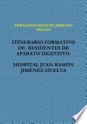 libro Itinerario Formativo De Residentes De Aparato Digestivo. Hospital Juan RamÓn JimÉnez Huelva