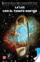 libro La Luz Con El Tiempo Dentro