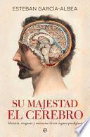 libro Su Majestad El Cerebro