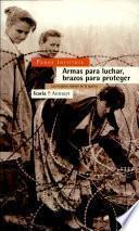 libro Armas Para Luchar, Brazos Para Proteger