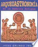libro Arqueoastronomía Ámerica Antigua