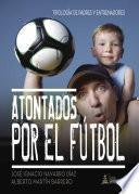 libro Atontados Por El Fútbol
