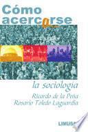 libro CÓmo Acercarse A La SociologÍa