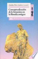 libro Conceptualización De Lo Femenino En La Filosofía Antigua