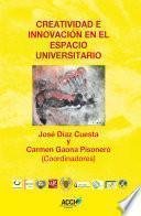 libro Creatividad E Innovación En El Espacio Universitario