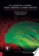 libro El Cuidado De La Tierra: Mujer, Ambiente Y Cambio Climático
