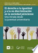 libro El Derecho A La Igualdad Y A La No Discriminación En La Sociedad Jalisciense