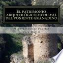 libro El Patrimonio Arqueológico Medieval Del Poniente Granadino