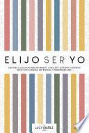 libro Elijo Ser Yo
