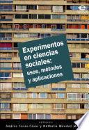 libro Experimentos En Ciencias Sociales: Usos, Métodos Y Aplicaciones