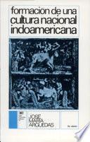 Formación De Una Cultura Nacional Indoamericana