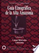 libro Guía Etnográfica De La Alta Amazonia. Volumen V