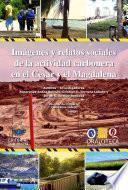 Imágenes Y Relatos De La Actividad Carbonera En El Cesar Y Magdalena