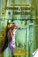 libro Jóvenes, Trabajo E Identidad