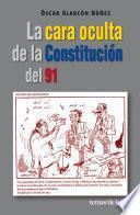 libro La Cara Oculta De La Constitucion Del 91