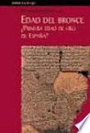libro La Edad Del Bronce   Primera Edad De Oro De España?