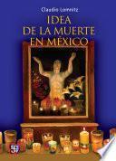 libro La Idea De La Muerte En México