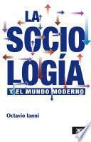 libro La Sociología Y El Mundo Moderno