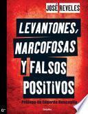 libro Levantones, Narcofosas Y Falsos Positivos