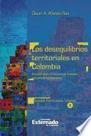 libro Los Desequilibrios Territoriales En Colombia