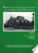 libro Representaciones Del Espacio Político En Las Tierras Altas De Guatemala