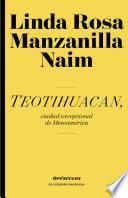 libro Teotihuacan, Ciudad Excepcional De Mesoamérica