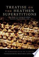 libro Treatise On The Heathen Superstitions That Today Live Among The Indians Native To This New Spain, 1629