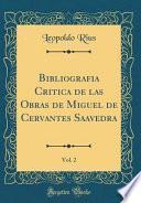 Bibliografia Critica De Las Obras De Miguel De Cervantes Saavedra, Vol. 2 (classic Reprint)