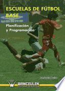 libro Escuelas De Fútbol Base: Planificación Y Programación